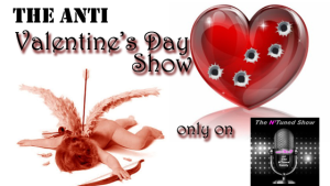 The Anti-Valentine's Day Show!