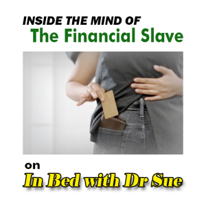 Inside the Mind of a Financial Slave