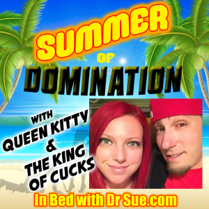 Queen Kitty & The King of Cucks – Summer of Domination