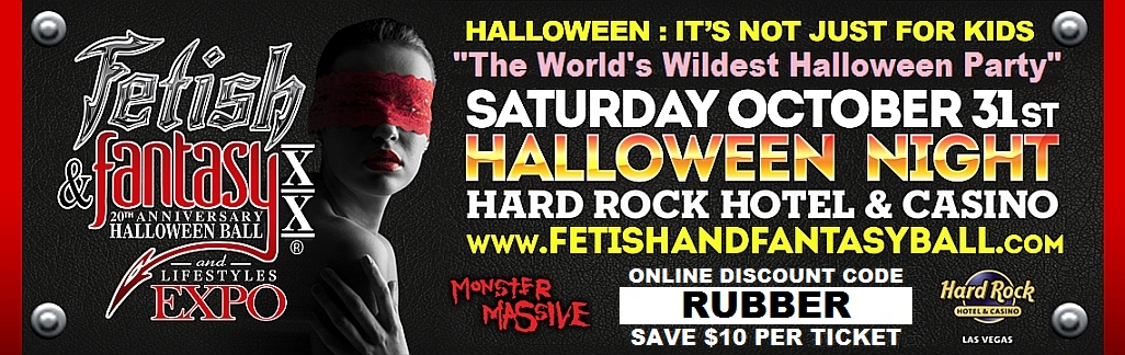 Click Here for Fetish & Fantasy Discount Tickets!!