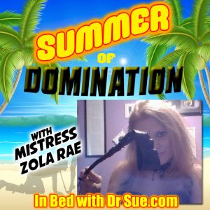Mistress Zola Rae – Summer of Domination