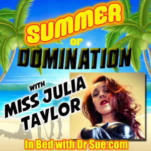 Miss Julia Taylor – Summer of Domination