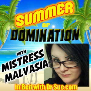 Mistress Malvasia – Summer of Domination