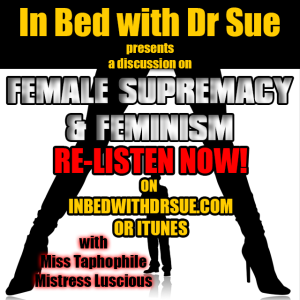A Discussion on Female Supremacy & Feminism