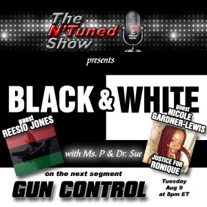 The N'Tuned Show presents Black & White – Gun Control